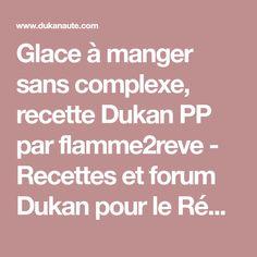 Glace à manger sans complexe, recette Dukan PP par flamme2reve - Recettes et forum Dukan pour le Régime Dukan