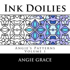 Ink Doilies: Angie's Patterns, Vol. 1