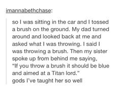 Oh my gosh thus person got their sister trained on PJO fandoms
