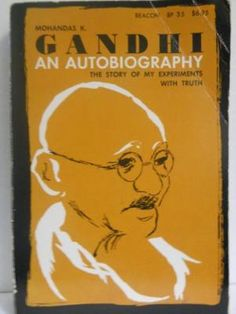 Mohandas K. Gandhi: An Autobiography: The Story of My Experiments with Truth