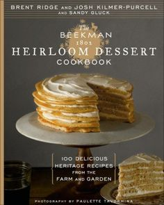 """The Beekman 1802 Heirloom Dessert Cookbook - Dr. Brent Ridge and New York Times bestselling author Josh Kilmer-Purcell are not your average couple: The two Manhattanites left their big city lives behind, and found themselves living in bucolic Sharon Springs, New York, where they became """"accidental goat farmers."""" But what began as a way to reconnect with their own style of modern country living soon exploded into a wildly successful brand, Beekman 1802, named after their historic home. Brent…"""