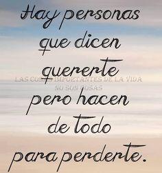 〽️Hay personas que dicen quererte, pero hacen de todo para perderte