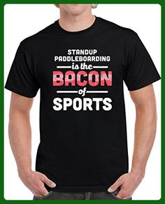 Standup Paddleboarding is the Bacon of Hobbies Unisex T Shirt 2XL Black - Food and drink shirts (*Amazon Partner-Link)