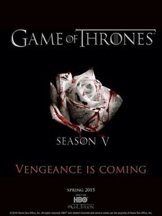 Game of Thrones Season 5. April 12th 2015