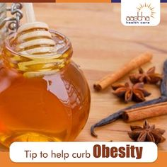 Tip to help Curb Obesity: Daily in the morning one half hour before breakfast and on an empty stomach, and at night before sleeping, drink honey and cinnamon powder boiled in one cup of water. When taken regularly, it reduces the weight of even the most obese person. Also, drinking this mixture regularly does not allow the fat to accumulate in the body even though the person may eat a high calorie diet. Visit us: www.aasthahealthcare.com ‪#‎Tip‬ ‪#‎Curb‬ ‪#‎Obesity‬ ‪#‎Honey‬ ‪
