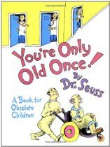 You're Only Old Once!: A Book for Obsolete Children (Classic Seuss) //  Description With his unmistakable rhymes and signature illustration style, Dr. Seuss creates a classic picture-book ode to aging in You're Only Old Once! On a visit to the Golden Years Clinic on Century Square for Spleen Readjustment and Muffler Repair, readers will laugh with familiar horror at the poking and prodding and tes// read more >>> http://Seymour479.iigogogo.tk/detail3.php?a=0394551907