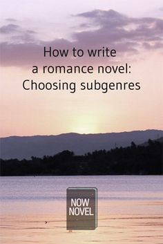 Write a romance novel - romance subgenres
