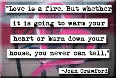Joan Crawford Love is a Fire Quote Magnet (no.214)