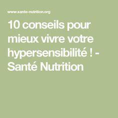 10 conseils pour mieux vivre votre hypersensibilité ! - Santé Nutrition