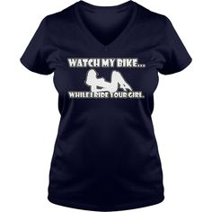 Watch My Bike While I Ride Your Gril T-Shirt #gift #ideas #Popular #Everything #Videos #Shop #Animals #pets #Architecture #Art #Cars #motorcycles #Celebrities #DIY #crafts #Design #Education #Entertainment #Food #drink #Gardening #Geek #Hair #beauty #Health #fitness #History #Holidays #events #Home decor #Humor #Illustrations #posters #Kids #parenting #Men #Outdoors #Photography #Products #Quotes #Science #nature #Sports #Tattoos #Technology #Travel #Weddings #Women