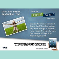 We launch our National Recovery Month Contest TODAY around 3pm EST   You can win an iPad Mini or urbeats!   SNAP a photo of what your addiction or recovery journey means to you- this can be aspirations for recovery   LIKE Harbor Village Detox on FB or Harbor Village on IG  TAG #HarborVillageRecovery on FB or Instagram with your pic and a story about your journey   INVITE 3 friends to join in!   Spread awareness about drug addiction and alcohol addiction and win!
