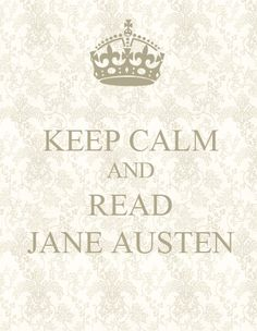 Keep Calm and Read Jane Austen