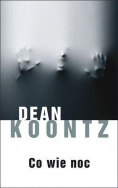 Co wie noc (Dean Koontz) Dean Koontz, Moraira, Genetics, Movie Posters, Design, Film Poster, Billboard, Film Posters
