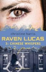 Chinese Whispers: #3 in the Raven Lucas Series