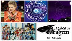 #Podcast Dragões de Garagem #39 Astrologia