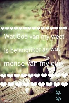 """Wat God van my weet is beter as wat ander mense van my dink. Quotes About God, Inspiring Quotes About Life, Inspirational Quotes, Motivational, I Love You God, God Is Good, Bible Quotes, Qoutes, Afrikaanse Quotes"
