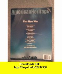 American Heritage, This New War, November/December 2001 Richard Snow ,   ,  , ASIN: B005RSOF8I , tutorials , pdf , ebook , torrent , downloads , rapidshare , filesonic , hotfile , megaupload , fileserve November, Pdf, Tutorials, Snow, American, Books, Livros, Livres, Book