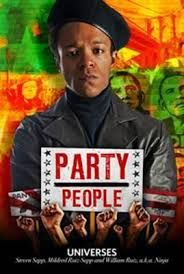 Party People -- Berkeley Rep by the Universes, commissioned by Oregon Shakespeare Festival.