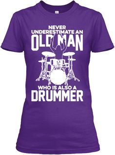 Never Underestimate An Old Man Who Is Also A Drummer Purple T-Shirt Front