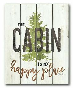 Loving this The Cabin is My Happy Place Wrapped Canvas Cabin home décor is cute trendy and fun to decorate with. You can create a cozy cabin with the right cabin inspired decorative accents. For example, placing a cabin wall sign or cabin wall art in a r Rustic Signs, Rustic Decor, Country Cabin Decor, Wood Signs, Mountain Cabin Decor, Mountain Living, Diy Signs, Rustic Charm, Log Cabin Furniture