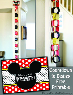 Preparing for Disneyland with Toddlers- Countdown To Disney Printable & Paper Chain