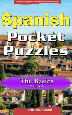 Spanish Pocket Puzzles - The Basics - Volume 1: A collect... https://www.amazon.com/dp/1532855338/ref=cm_sw_r_pi_dp_x_5nw.xbYARPX4V