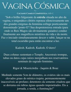 Vagina Cósmica. Caciano Camilo Compostela, Monge Rosacruz. Girls Be Like, Wicca, Namaste, Deep, Sex Quotes, Book Of Shadows, Mindfulness, Sacred Feminine, Positive Messages