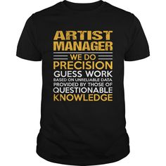Artist Manager We Do Precision Guess Work Knowledge T Shirt, Hoodie Artist Manager
