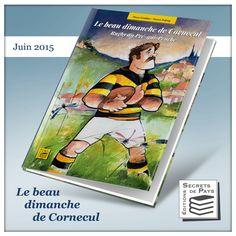 Le beau dimanche de Cornecul, un livre-album de Pierre Gonthier, illustré par Francis Pralong et co-édité par les Éditions Secrets de Pays et Esprit de Pays
