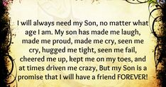 I will always need my Son, no matter what age I am I Love My Son, First Love, Mother Son Quotes, Loss Of Loved One, Cheer Me Up, Drive Me Crazy, Call My Mom, No Matter What, Hug Me