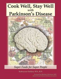 The first-ever cookbook just for those with Parkinson's Disease!  Recipes, meal menus, foods richest in antioxidants and flavonoids, one-day menu templates to help you designyour own menus. http://www.nutritionucanlivewith.com