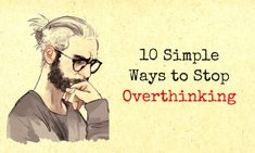 Here are 10 simple ideas to help overthinkers stop spinning their wheels. Overthinking doesn't sound so bad on the surface--thinking is good, right? But overthinking can cause problems. Ways To Help Depression, Stress, Anxiety Relief, Coping Skills, Self Improvement, Simple Way, Self Help, Life Lessons, Affirmations