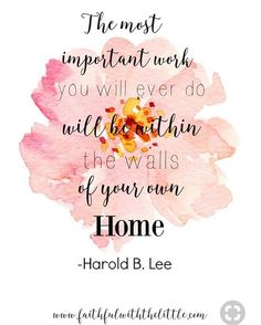 One of the best quotes about motherhood :: faithful with the little: Seeing homemaking as a labor of love instead of drudgery- With FREE PRINTABLE! Lds Quotes, Great Quotes, Quotes To Live By, Inspirational Quotes, Mama Quotes, Funny Quotes, Girl Quotes, Being A Mom Quotes, Quotes About Family