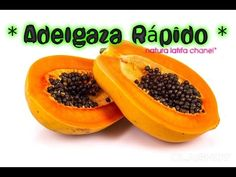 ADELGAZAR RAPIDO / BENEFICIOS DE LA PAPAYA - YouTube