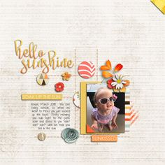 Hello Sunshine | Good Day Sunshine - River Rose Designs  http://www.sweetshoppedesigns.com/sweetshoppe/product.php?productid=39457 |   iNSD grab bag - Sara Gleason and Crystal Livesay http://www.sweetshoppedesigns.com/sweetshoppe/product.php?productid=39271 | #scrapbook #digiscrapping #sweetshoppedeisgns
