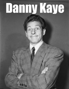 Danny Kaye AMERICAN ACTOR . BORN: January 18, 1913, Brooklyn, New York DIED: March 3, 1987, Los Angeles, California CAUSE OF DEATH: Heart failure