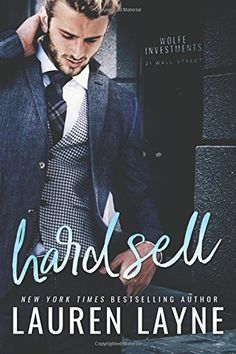 Hard Sell (21 Wall Street #2) by Lauren Layne – out Sept. 4, 2018 (click to preorder)