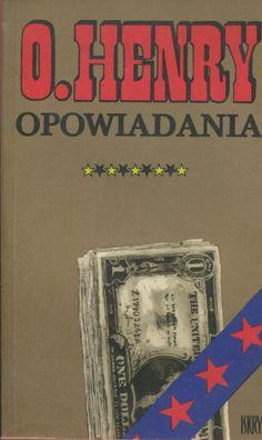 """""""Opowiadania"""" O. Henry Translated by Kazimierz Piotrowski Illustrated by Zygmunt Zaradkiewicz Published by Wydawnictwo Iskry 1980"""
