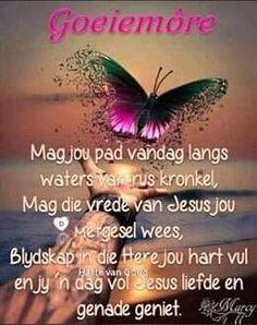 Good Morning Gif, Good Morning Greetings, Good Morning Messages, Good Morning Wishes, Good Morning Quotes, Lekker Dag, Goeie Nag, Goeie More, Afrikaans Quotes