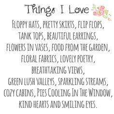 A list of some of my favorite things.☺️ #happysaturday #simpleliving #prettythoughts #kindwords #beautifullife #sweetwords #lovely #quote #thingsilove