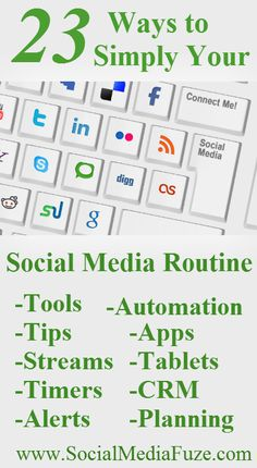 Can't Keep Up? 23 Ways to Simplify Your Social Media Routine - many great suggestions here