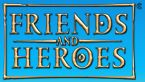 Friends and Heroes  might work with next year's school theme