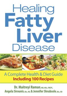 Healing Fatty Liver Disease: A Complete Health and Diet Guide, Including 100 Recipes: UConn access.