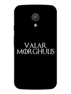 Game Of Thrones - Valar Morghulis - Typography - Designer Mobile Phone Case Cover for Moto E