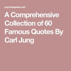A Comprehensive Collection of 60 Famous Quotes By Carl Jung