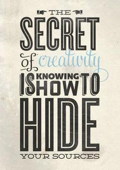 So true. All ideas are a borred entity. Creativeness is just that. Something created... just not always from scratch #Graphic #design