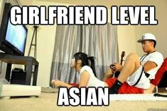 girlfriend level: asian
