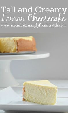 Tall and Creamy Lemon Cheesecake recipe is a favorite for dessert. Delicious plain or with your favorite topping from Serena Bakes Simply From Scratch. Lemon Cheesecake Recipes, Lemon Desserts, Lemon Recipes, No Bake Desserts, Just Desserts, Baking Recipes, Sweet Recipes, Dessert Recipes, Food Cakes