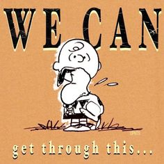 get through this', Charlie Brown and Snoopy. Charlie Brown Quotes, Charlie Brown Characters, Peanuts Characters, Charlie Brown And Snoopy, Cartoon Characters, Peanuts Cartoon, Peanuts Snoopy, Snoopy Cartoon, Peanuts Comics