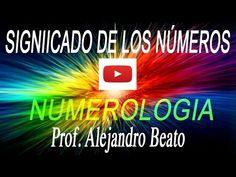 Significado de los Numeros del 1 al 10 - NUMEROLOGIA PITAGORICA - YouTube